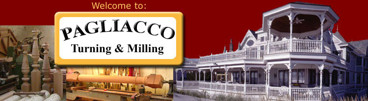 Welcome to Pagliacco Turning and Milling, manufacturer of wood columns, porch posts, balusters, newels, corbels and fine custom woodwork.